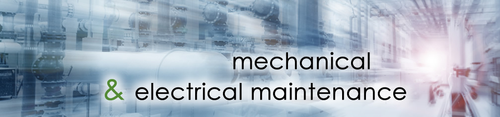 mechanical and electrical maintenance