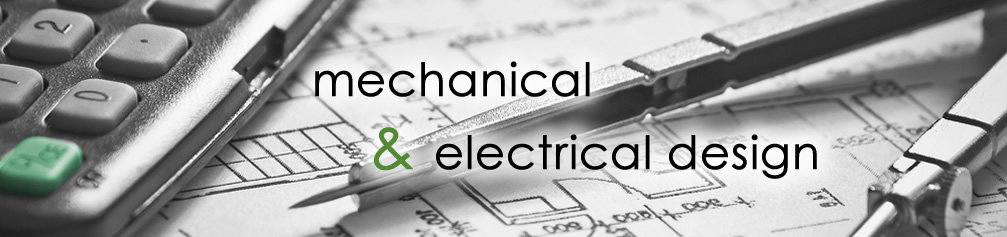 mechanical and electrical design